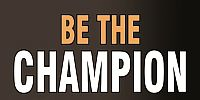 Be the Champion