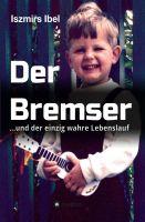 Der Bremser – satirische Autobiografie