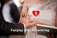Der Ehevertrag – Fairplay statt Rosenkrieg