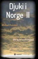 Djuki i Norge II – Fortsetzung des fantastischesn Abenteuers für Kinder