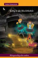 Kitty und die BlechMobile – 1. Band der liebenswerten Jugendbuchreihe erweckt verschrottete Autos zum Leben
