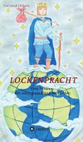 Lockenpracht – Märchenhafte Geschichte über einen Prinzen, der in der weiten Welt sein Glück finden will