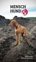 Mensch Hund und – Informatives Sachbuch über das Leben mit Hunden