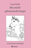 Mia und der geheimnisvolle Hengst – Spannendes Jugendbuch um die Freundschaft zu einem wilden Pferd