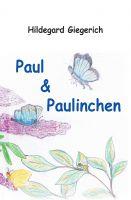 Paul & Paulinchen – ein kunterbuntes Vorlesebuch für Kinder, das die Neugier fördert