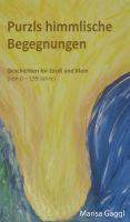 Purzls himmlische Begegnungen – Geschichten für Groß und Klein um den Zauber des Heranwachsens