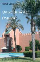 Universum der Frauen – passionierter Fantasy Roman