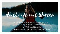 Affirmationen verändern Dein Leben zum Positiven – Heilkraft der Affirmationen – das Buch der Heilerakademie