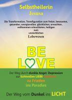 BE LOVE – Ratgeber weist einen Weg aus Dunkelheit und negativen Gedankenwelten