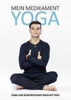 """Das neue Ebook von Sezai Coban: """"Mein Medikament Yoga – Stabil und selbstbestimmt leben mit Yoga"""""""