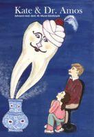 Der erste Zahnarztbesuch steht an? Kate & Dr. Amos helfen!