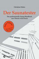 Der Saunatester – der ideale und kompetente Ratgeber für das richtige Saunaerlebnis