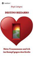 Destino bizzarro – neues Buch macht Hoffnung im Kampf gegen den Krebs