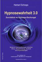 Die Hypnosewahrheit 3.0 – die wohl weitreichendste Hypnosewahrheit auf dem deutschen Büchermarkt