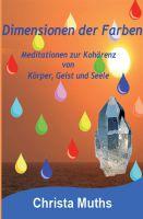 Dimensionen der Farben – neues Buch leitet an zu Meditation mit Farben und Licht