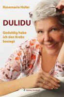 DULIDU – Geduldig habe ich den Krebs besiegt