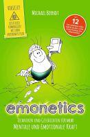 Emonetics – Techniken und Geschichten für mehr mentale und emotionale Kraft