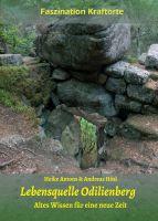 Lebensquelle Odilienberg – eröffnet eine neue und magische Sichtweise auf den Odilienberg