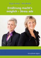 Neuerscheinung: Ernährung macht's möglich – Stress ade
