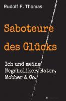 Saboteure des Glücks – Ratgeber hilft im Umgang mit Negaholikern, Hatern, Mobbern & Co.