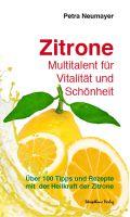 Zitrone – Multitalent für Vitalität und Schönheit