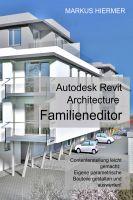 Revit Familieneditor 2016 – das Handbuch zur Software macht Content-Erstellung zum Kinderspiel