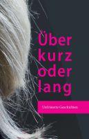Über kurz oder lang – unfrisierter Erzählband präsentiert eine Ode auf Haare und Frisuren