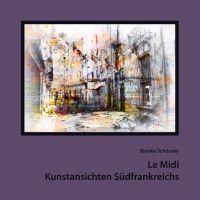 Ab sofort bestellbar: Le Midi – Kunstansichten Südfrankreichs
