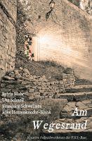 Am Wegesrand – eine Anthologie versammelt inspirierende Erzählungen