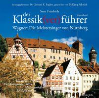 Der Klassik(ver)führer, Richard Wagner: Die Meistersinger von Nürnberg