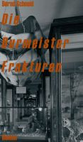 Die Burmeister Frakturen – aktueller Roman entführt in eine düstere, dystopische Welt