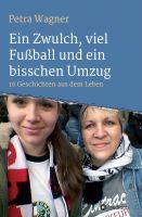 Ein Zwulch, viel Fußball und ein bisschen Umzug – 16 Geschichten aus dem prallen Leben