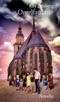 Orgelfantasie – eine außergewöhnliche Novelle skizziert eine utopische Zeitreise