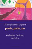 poetix packt aus – neuer lyrisch-philosophischer Band zeigt Gedanken eines tragikomischen Dichters
