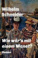 Wie wär's mit einem Manet – neuer Kriminalfall entführt in die Welt von Manet und Kunsthändlern