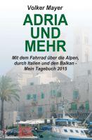 """""""Adria und mehr"""" von Volker Mayer"""