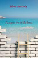 Ausgerechnet Mallorca – neues Buch ist eine eindrucksvolle Hommage an Mallorca