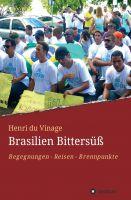 Brasilien Bittersüß – Berichte und Beobachtungen über ein aufstrebendes Land