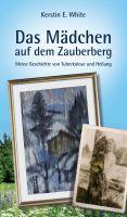 Das Mädchen aus dem Zauberberg – Autobiografie über posttraumatische Belastungsstörung und Poesietherapie