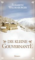Die kleine Gouvernante – neuer Romantikschmöker entführt in ein Hotel in den Schweizer Bergen