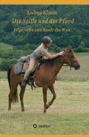 Die Stille und das Pferd – eine Pilgerreise entführt an den Rand der Welt