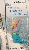 Eine – nicht ganz – alltägliche Überführung – wie aus einem Segelturn ein gefährliches Abenteuer wurde