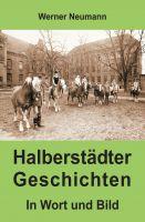 Halberstädter Geschichten – neues Buch lässt die Vergangenheit von Halberstadt wieder aufleben