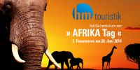 hm touristik lädt ein zum » AFRIKA « Tag am 28. Juni 2014