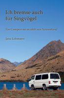 Ich bremse auch für Singvögel – ein Campervan erzählt aus Neuseeland