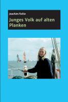 Junges Volk auf alten Planken – autobiografische Erzählungen über das Erwachsenwerden mit Schiffen