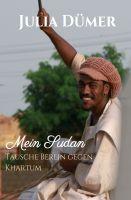 Mein Sudan – abenteuerliche Reiseerfahrungen aus einem Wüstenland