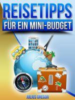 Neues Ebook: Reisetipps für ein Mini Budget