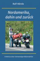 Nordamerika, dahin und zurück – Mit dem Motorrad durch Amerika