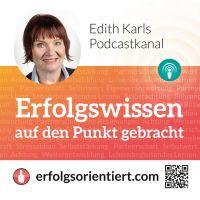 Ohren spitzen und mit Edith Karls Podcasts zu neuen Erfolgen stürmen